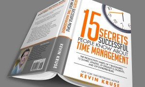 15 Secrets Successful People Know About Time Management by New York Times Bestselling Author Kevin Kruse